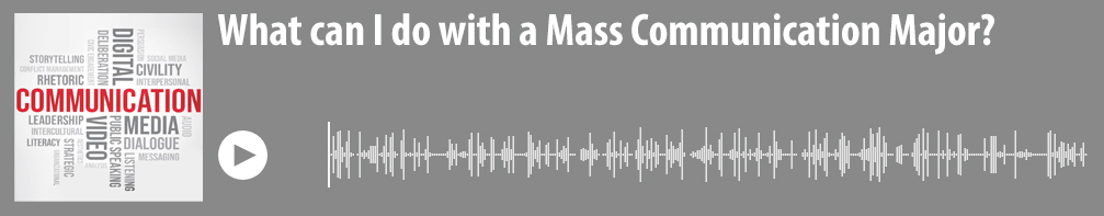 what can I do with a mass comm major podcast